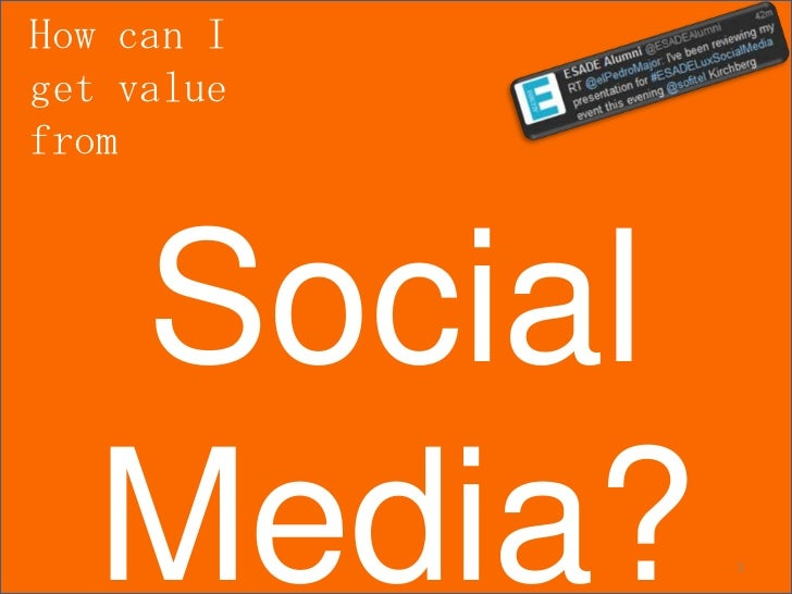 How can Iget valuefrom   Social   Media?   1