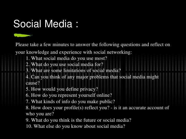 Social Media :Please take a few minutes to answer the following questions and reflect onyour knowledge and experience with...