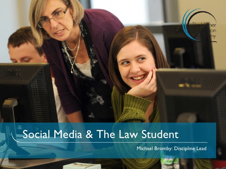 Social Media & The Law Student                     Michael Bromby: Discipline Lead