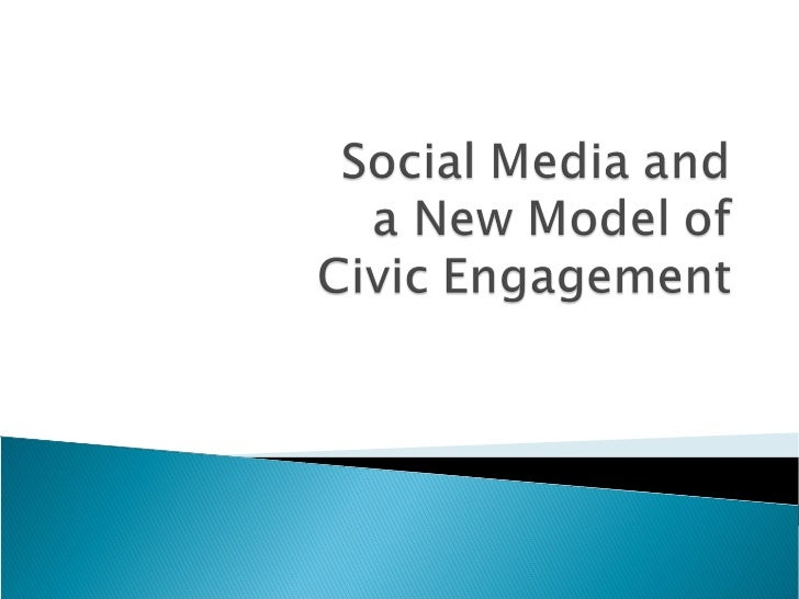 Social Media and a New Model of Civic Engagement