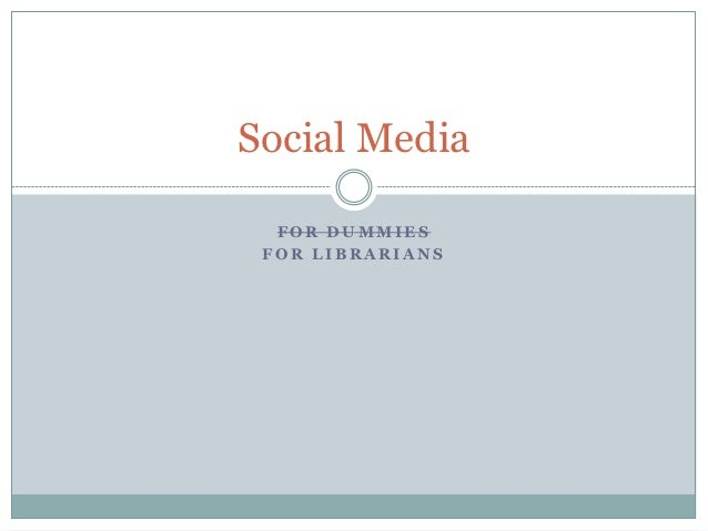 Social Media  FOR DUMMIES FOR LIBRARIANS