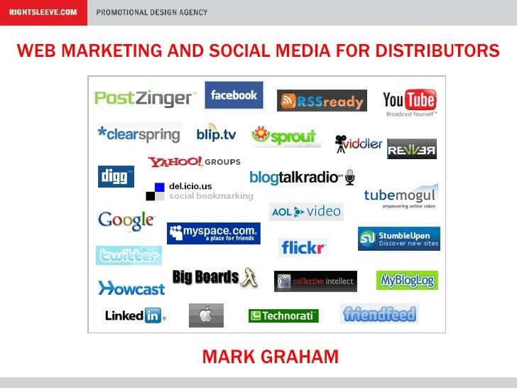 WEB MARKETING AND SOCIAL MEDIA FOR DISTRIBUTORS MARK GRAHAM
