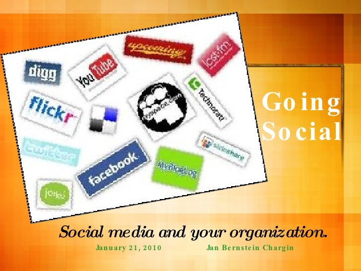 Social media and your organization. January 21, 2010  Jan Bernstein Chargin  Going Social