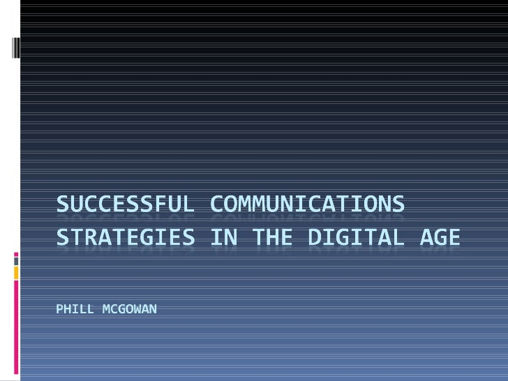 Successful Communications Strategies in the Digital Age