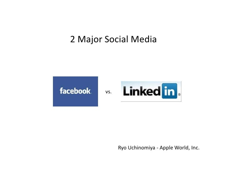 Social Media - facebook vs. LinkedIn