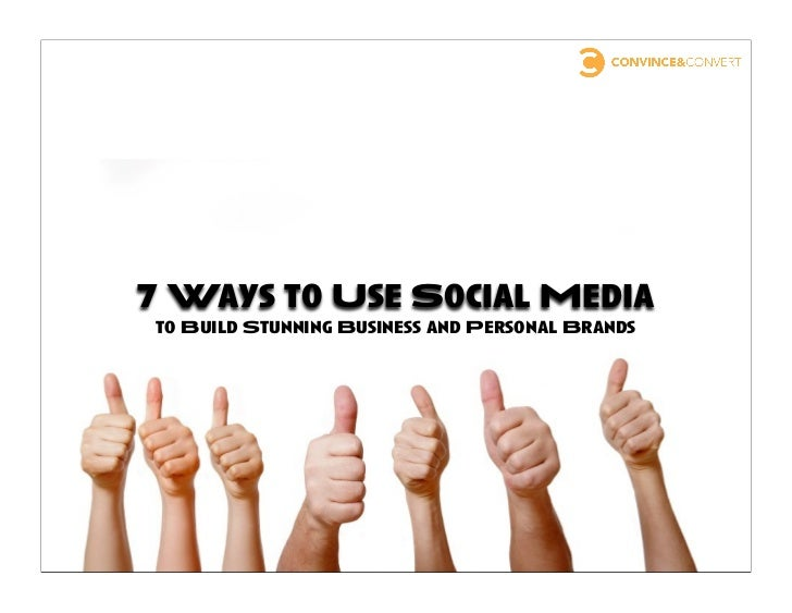 7 Ways to Use Social Mediato Build Stunning Business and Personal Brands