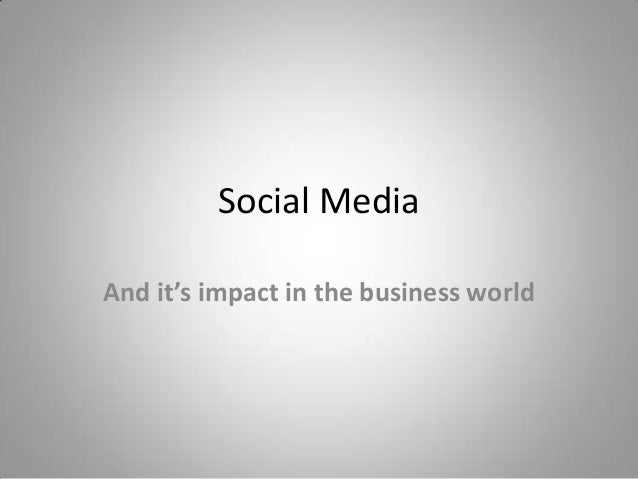 Social Media and it's Impact in the Business World