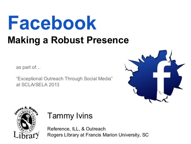 "Facebook Making a Robust Presence as part of… ""Exceptional Outreach Through Social Media"" at SCLA/SELA 2013  Tammy Ivins R..."