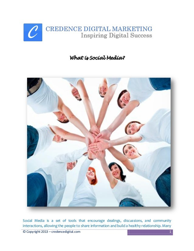 What is Social Media?  Social Media is a set of tools that encourage dealings, discussions, and community interactions, al...