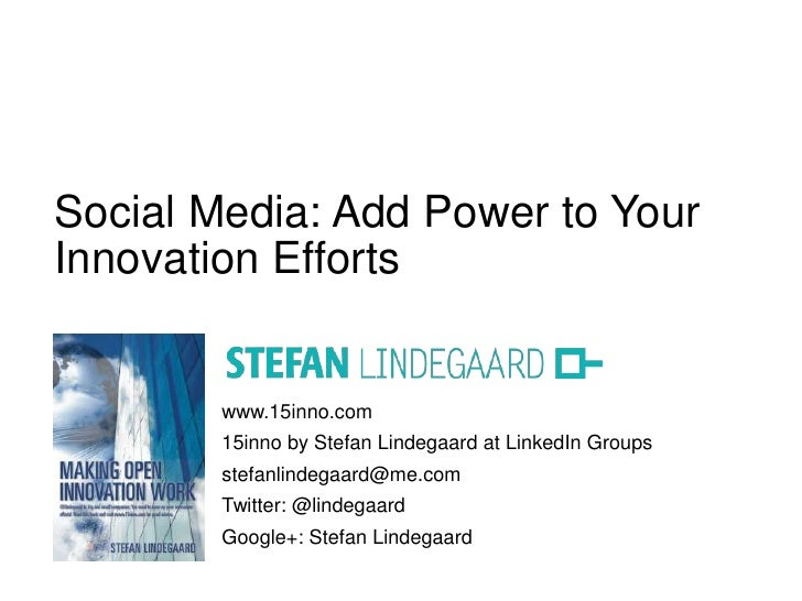 Social Media: Add Power to YourInnovation Efforts        www.15inno.com        15inno by Stefan Lindegaard at LinkedIn Gro...