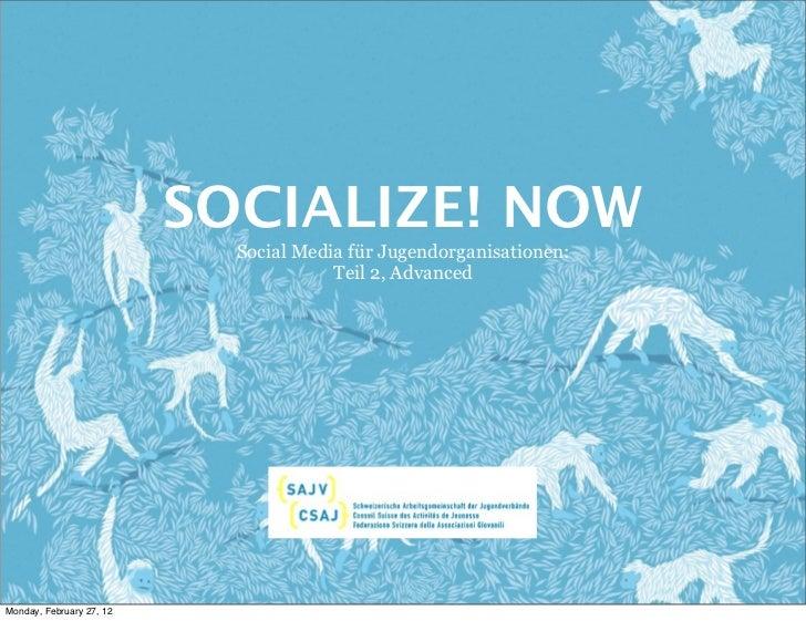 SOCIALIZE! NOW                            Social Media für Jugendorganisationen:                                       Tei...