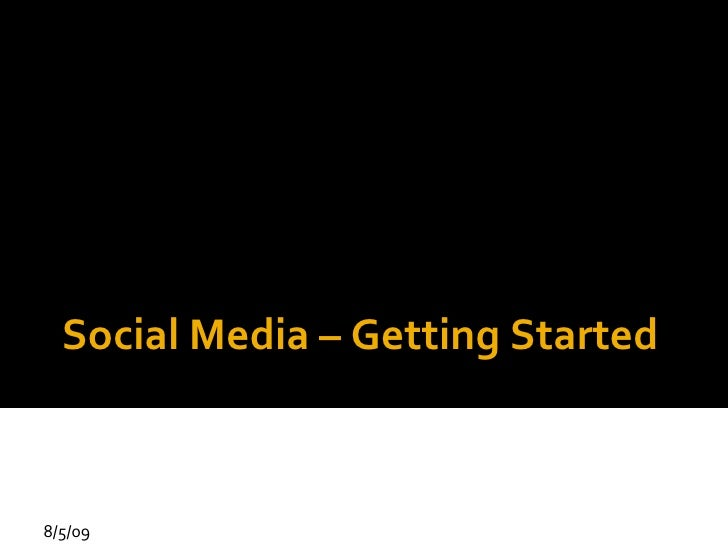 Social Media – Getting Started 8/5/09