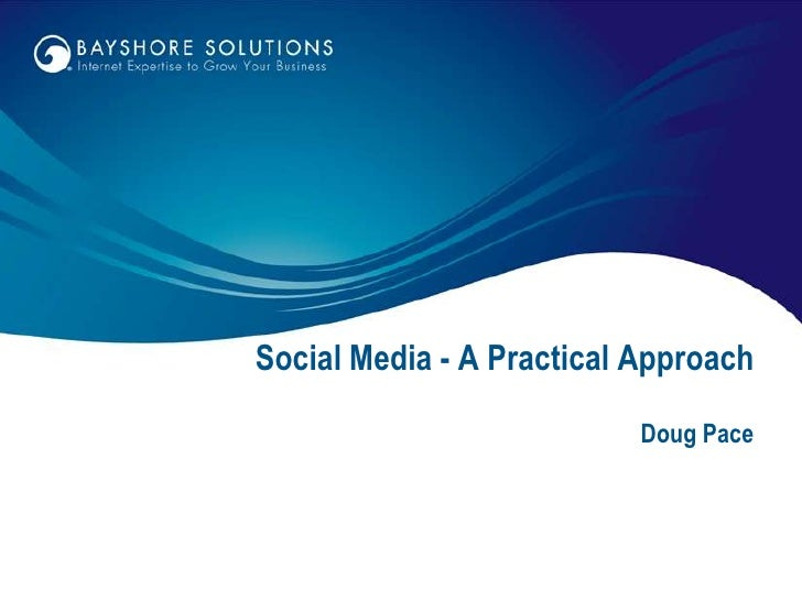 Social Media - A Practical Approach<br />Doug Pace<br />