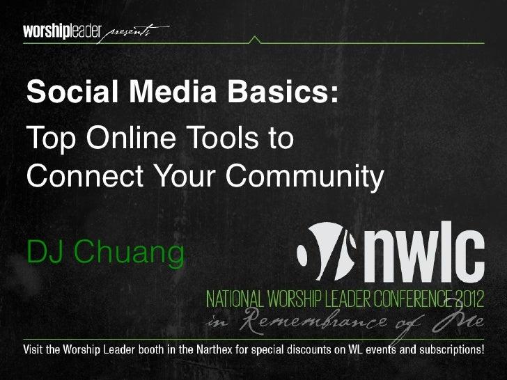 Social Media Basics:Top Online Tools toConnect Your CommunityDJ Chuang
