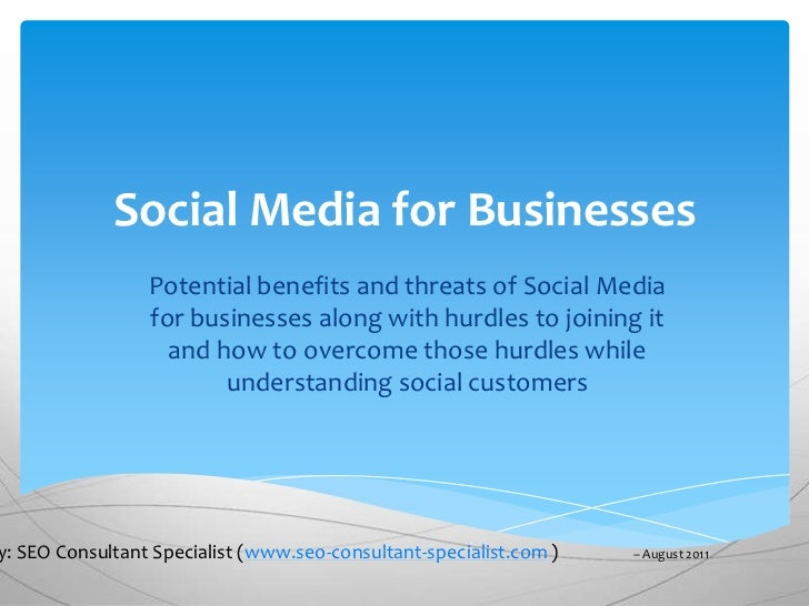 Social Media for Businesses                 Potential benefits and threats of Social Media                 for businesses ...