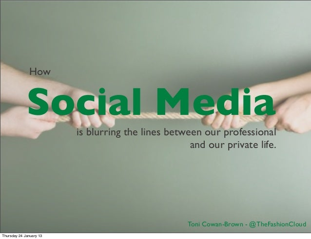 Social media   blurring the lines between the private and the public