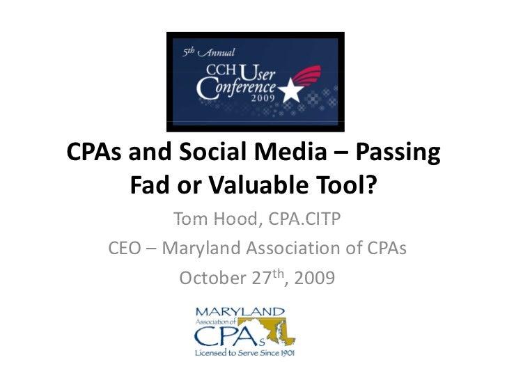 CPAsandSocialMedia– Passing      FadorValuableTool?           TomHood,CPA.CITP           Tom Hood CPA CITP    CE...