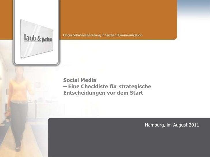 Social Media– Eine Checkliste für strategischeEntscheidungen vor dem Start                               Hamburg, im Augus...