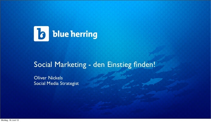 Social Marketing - den Einstieg finden!                      Oliver Nickels                      Social Media StrategistMon...