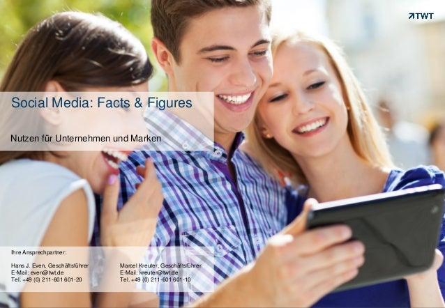 Social Media: Facts & FiguresNutzen für Unternehmen und MarkenIhre Ansprechpartner:Hans J. Even, Geschäftsführer   Marcel ...
