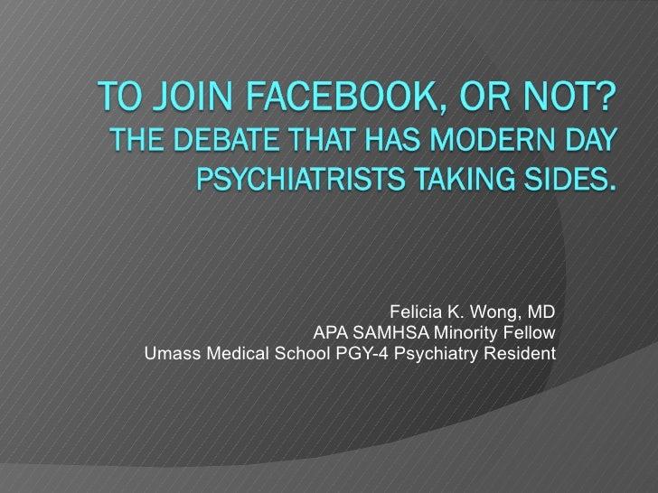 Felicia K. Wong, MD APA SAMHSA Minority Fellow Umass Medical School PGY-4 Psychiatry Resident