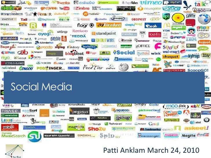 Social Media <br />Patti Anklam March 24, 2010<br />