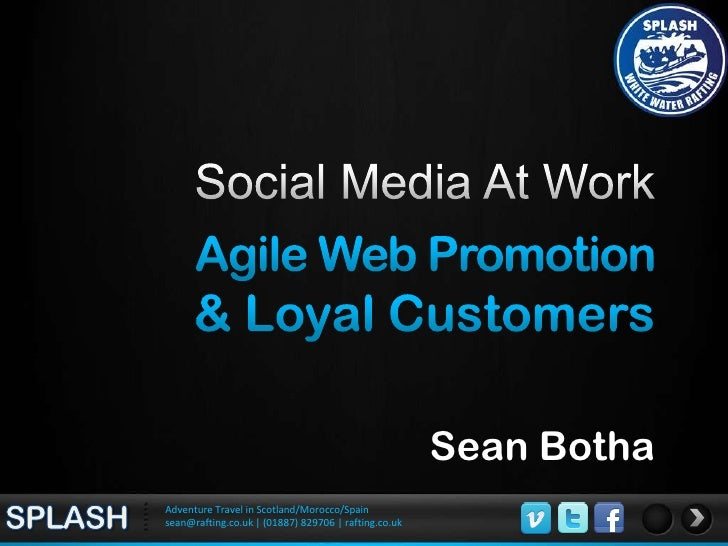 Social Media At Work<br />Agile Web Promotion <br />& Loyal Customers<br />Sean Botha<br />SPLASH<br />Adventure Travel in...