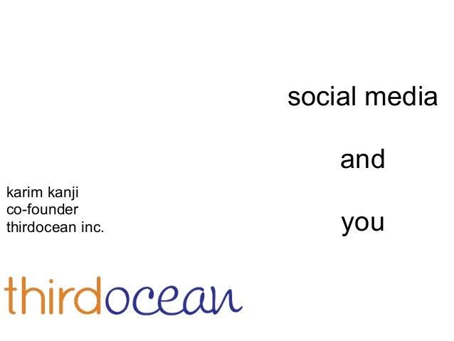social mediaandyoukarim kanjico-founderthirdocean inc.