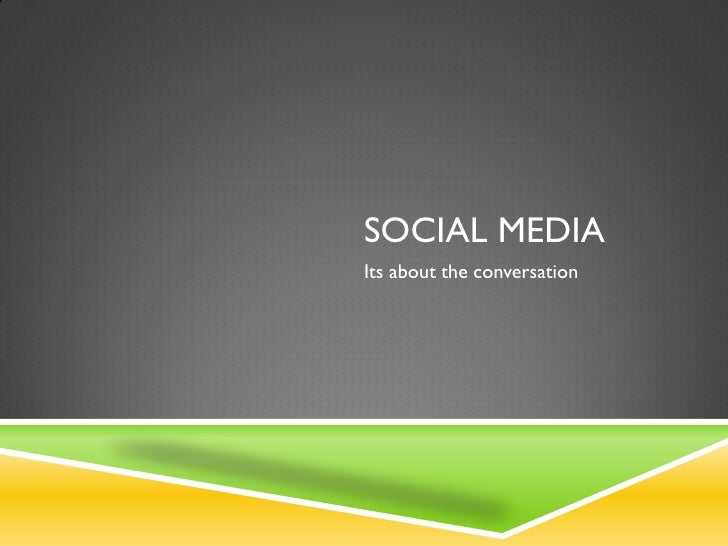 SOCIAL MEDIAIts about the conversation