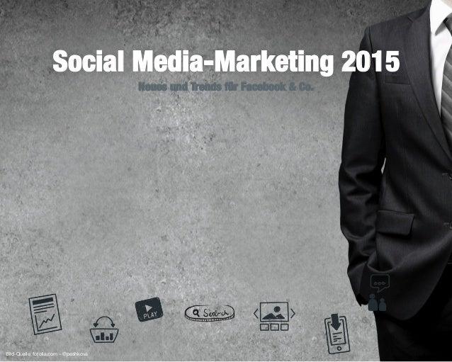 1 Neues und Trends für Facebook & Co. Social Media-Marketing 2015 Bild-Quelle: fotolia.com – ©peshkova