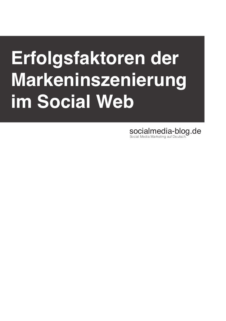 Erfolgsfaktoren derMarkeninszenierungim Social Web            socialmedia-blog.de            Social Media Marketing auf De...