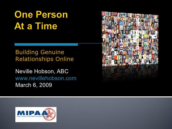Neville Hobson, ABC www.nevillehobson.com March 6, 2009 Building Genuine Relationships Online