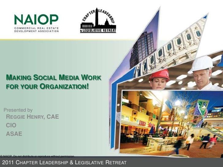 Making Social Media Work for your Organization!<br />Reggie Henry, CAE<br />CIO<br />ASAE<br />