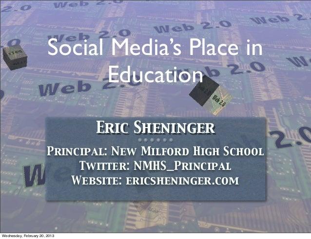 Social Media's Place in                              Education                               Eric Sheninger               ...