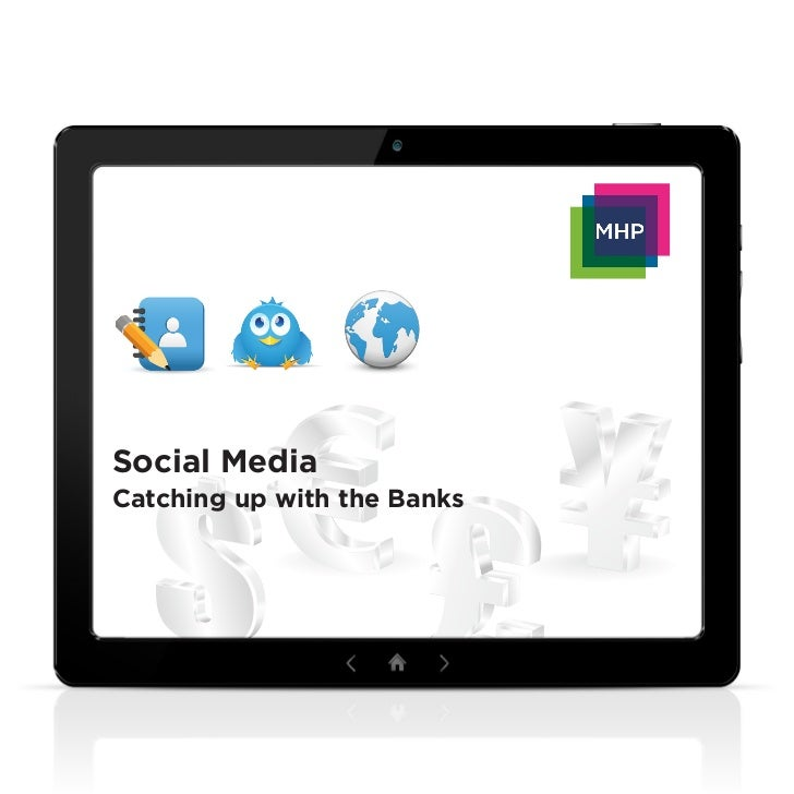 Report: Social Media. Catching up with the banks. 2011.