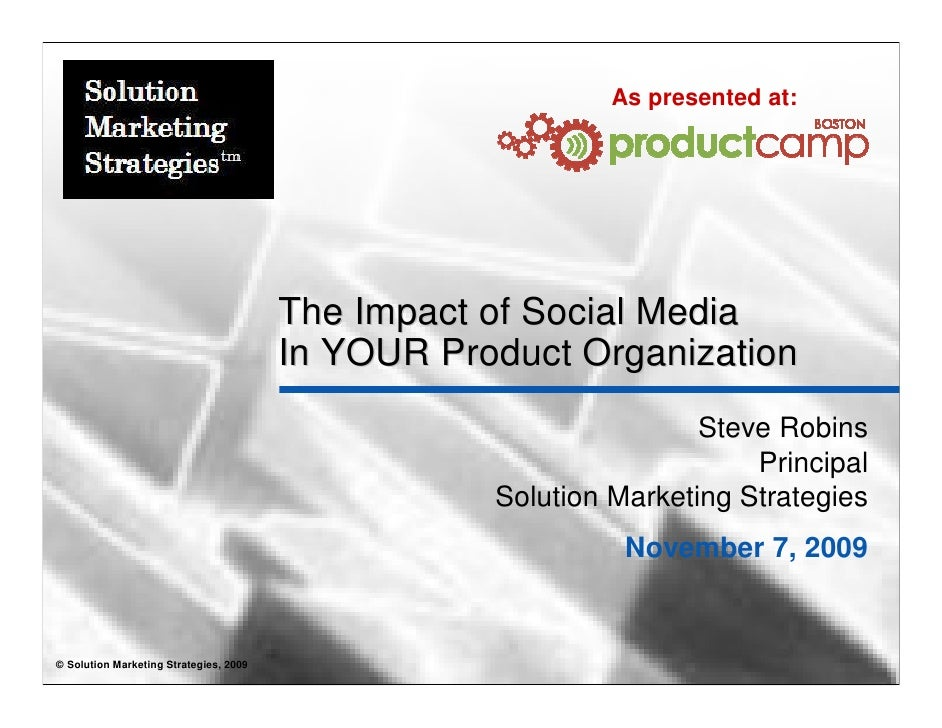 As presented at:                                             The Impact of Social Media                                   ...