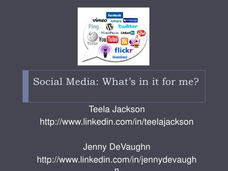 Social Media: What's in it for me?