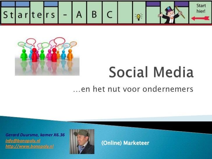 Social Media<br />…en het nut voor ondernemers<br />Gerard Duursma, kamer X6.36<br />info@bonopoly.nl<br />http://www.bono...