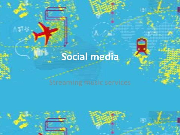 Social mediaStreaming music services