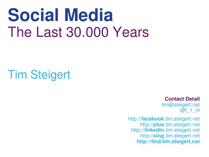 Social MediaThe Last 30.000 YearsTim Steigert                                  Contact Detail                             ...