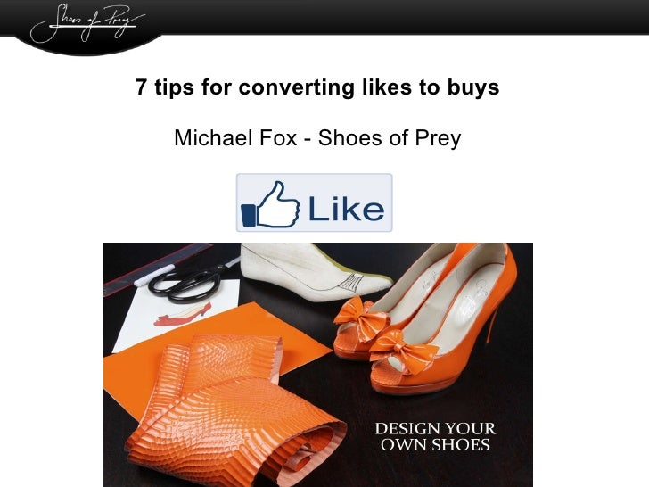 7 tips for converting likes to buys Michael Fox - Shoes of Prey