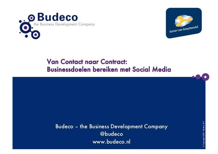Van Contact naar Contract:Businessdoelen bereiken met Social Media                                               © Copyrig...