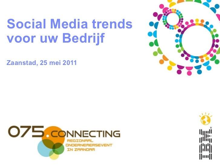 Social Media trends voor uw Bedrijf Zaanstad, 25 mei 2011