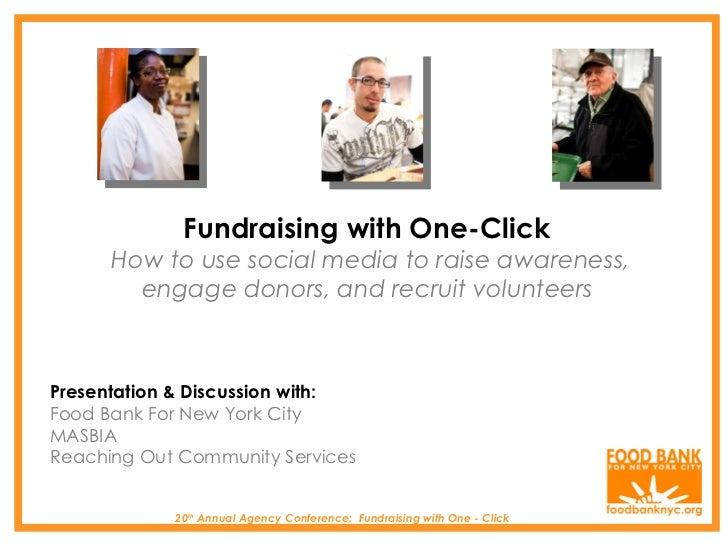 20 th  Annual Agency Conference:  Fundraising with One - Click Fundraising with One-Click  How to use social media to rais...