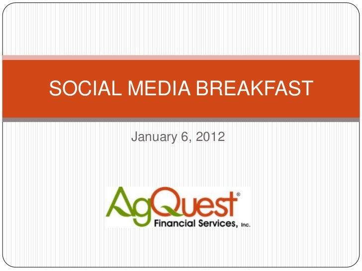 SOCIAL MEDIA BREAKFAST      January 6, 2012