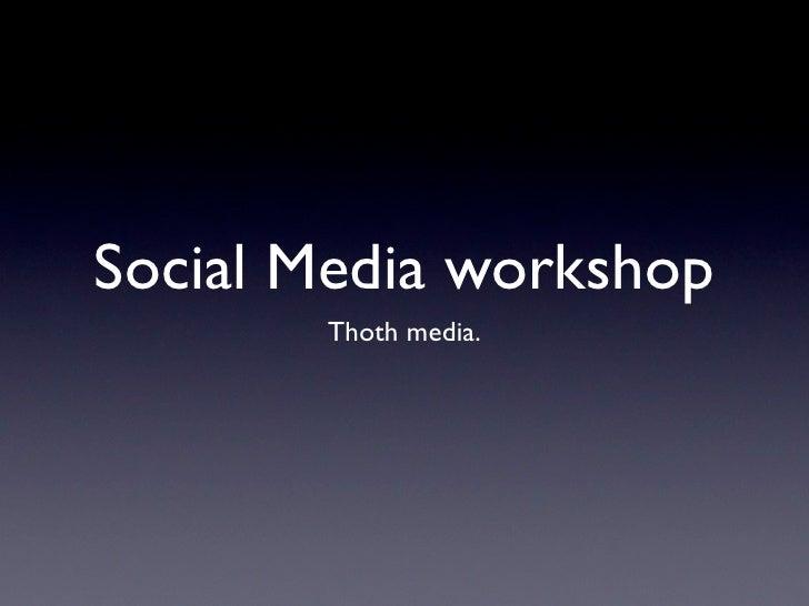 Social Media workshop        Thoth media.