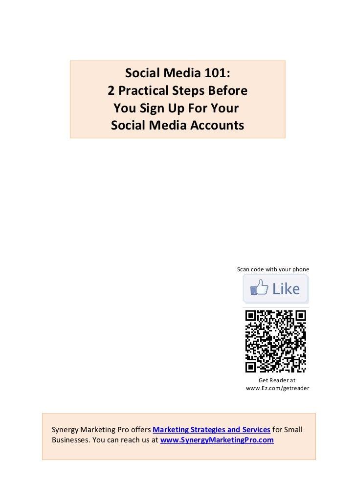Social Media 101:                2 Practical Steps Before                 You Sign Up For Your                Social Media...