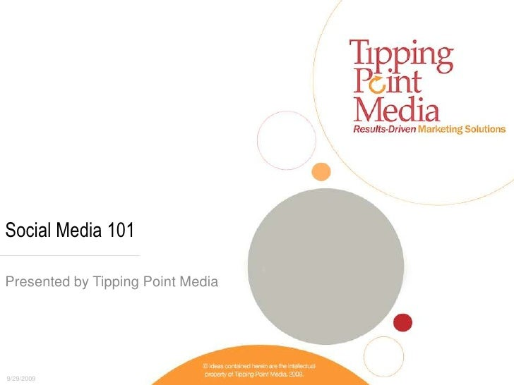 Social Media 101 <br />Presented by Tipping Point Media<br />