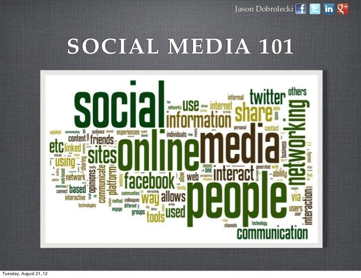 Jason Dobrolecki                         SOCIAL MEDIA 101Tuesday, August 21, 12