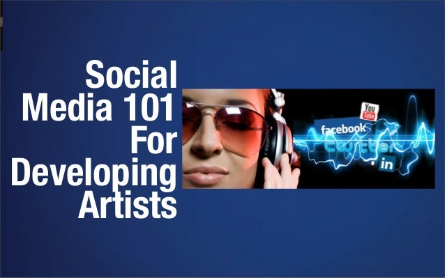 Social Media 101 For Developing Artists